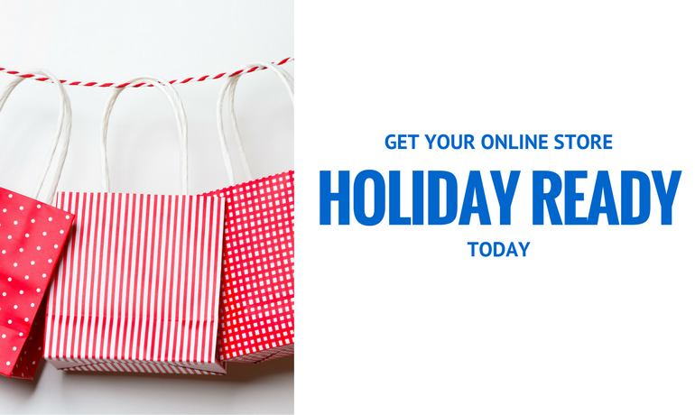 GETTING YOUR ONLINE STORE HOLIDAY READY
