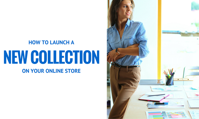 HOW TO LAUNCH A NEW SEASON COLLECTION ON YOUR ONLINE STORE