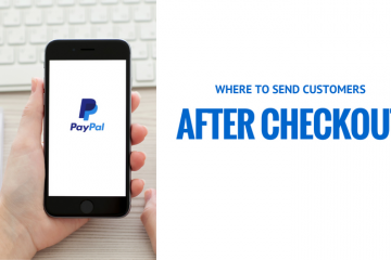 WHERE TO SEND CUSTOMERS AFTER THE CHECKOUT PAGE?